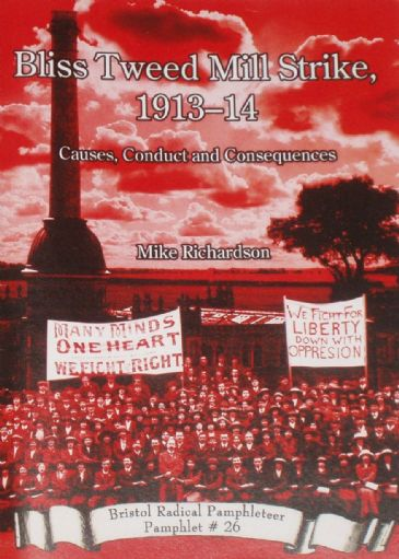 Bliss Tweed Mill Strike 1913-14, Causes Conduct and Consequences, by Mike Richardson